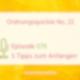 079 – Ordnungsquickie No. 22 – Anfangen! 5 Tipps für Dich